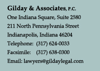 Gilday & Associates, P.C. One Indiana Square, Suite 2580 Indianapolis, IN 46204 317-624-0033 317-638-0300 lawyers@gdilegal.com